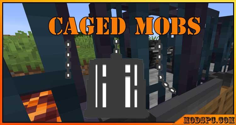Caged Mobs Mod 1.16.4
