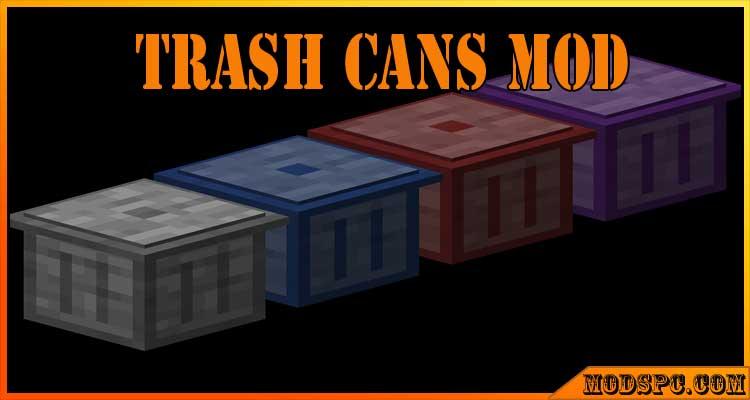 Trash Cans Mod 1.16.5/1.15.2/1.12.2