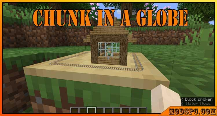 Chunk In A Globe Mod 1.16.5/1.15.2