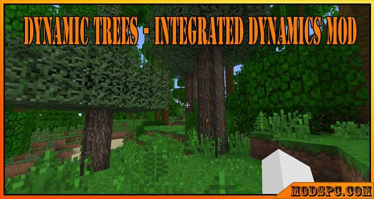 Dynamic Trees – Integrated Dynamics Mod 1.12.2