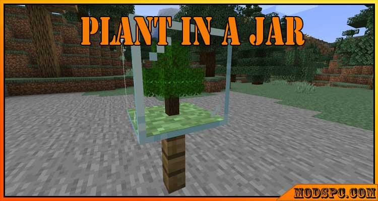 Plant In A Jar Mod 1.16.5