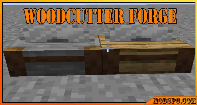 Woodcutter Forge Mod 1.16.4