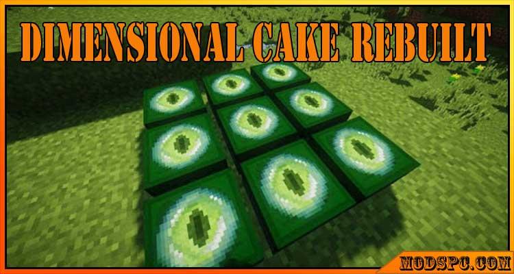 Dimensional Cake Rebuilt Mod 1.12.2