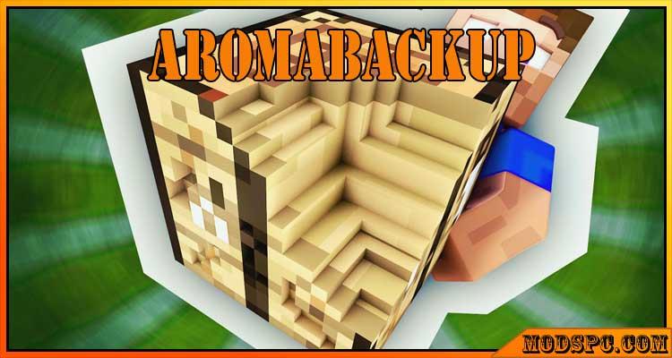 AromaBackup Mod 1.12.2/1.11.2/1.10.2