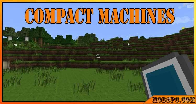 Compact Machines Mod 1.16.5/1.12.2/1.7.10
