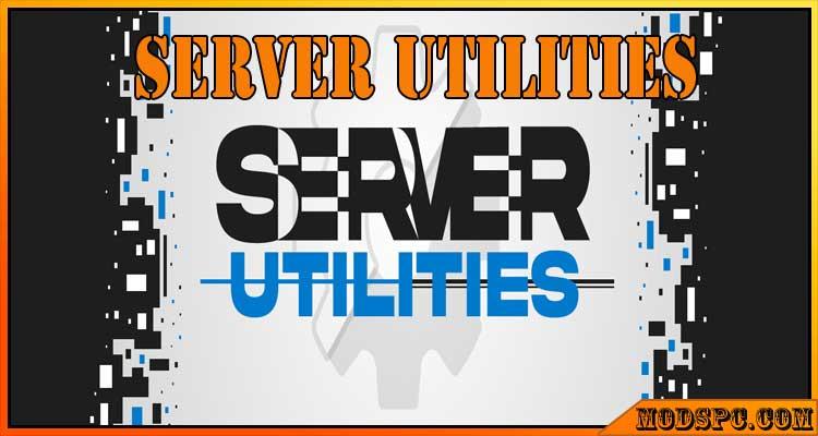 Server Utilities Mod 1.16.5/1.15.2/1.14.4