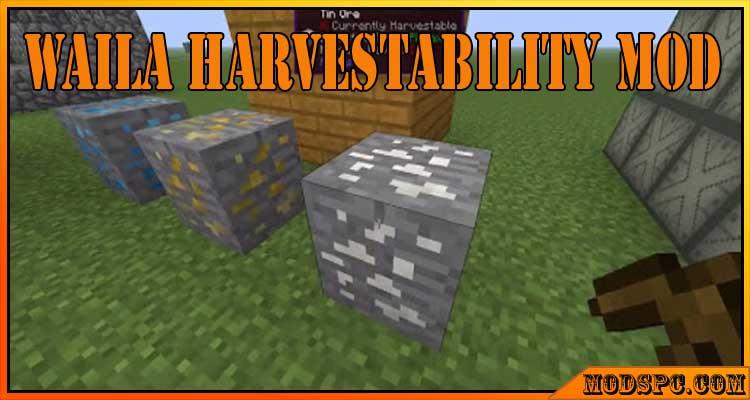 Waila Harvestability Mod 1.16.5/1.15.2/1.12.2