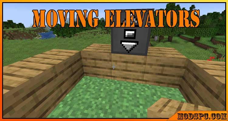 Moving Elevators Mod 1.17.1/1.16.5/1.15.2
