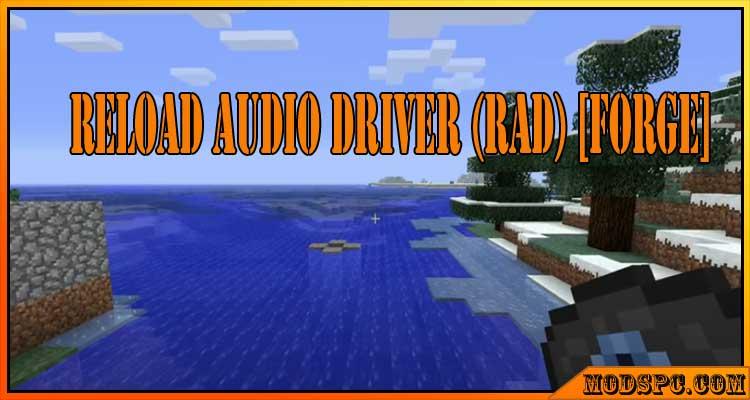 Reload Audio Driver (RAD) [Forge] Mod 1.17.1/1.16.5/1.15.2
